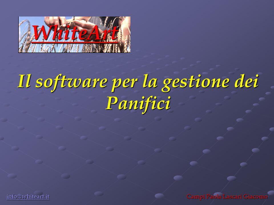 Il software per la gestione dei Panifici Campi Paola Lascari Giacomo WhiteArt info@whiteart.it