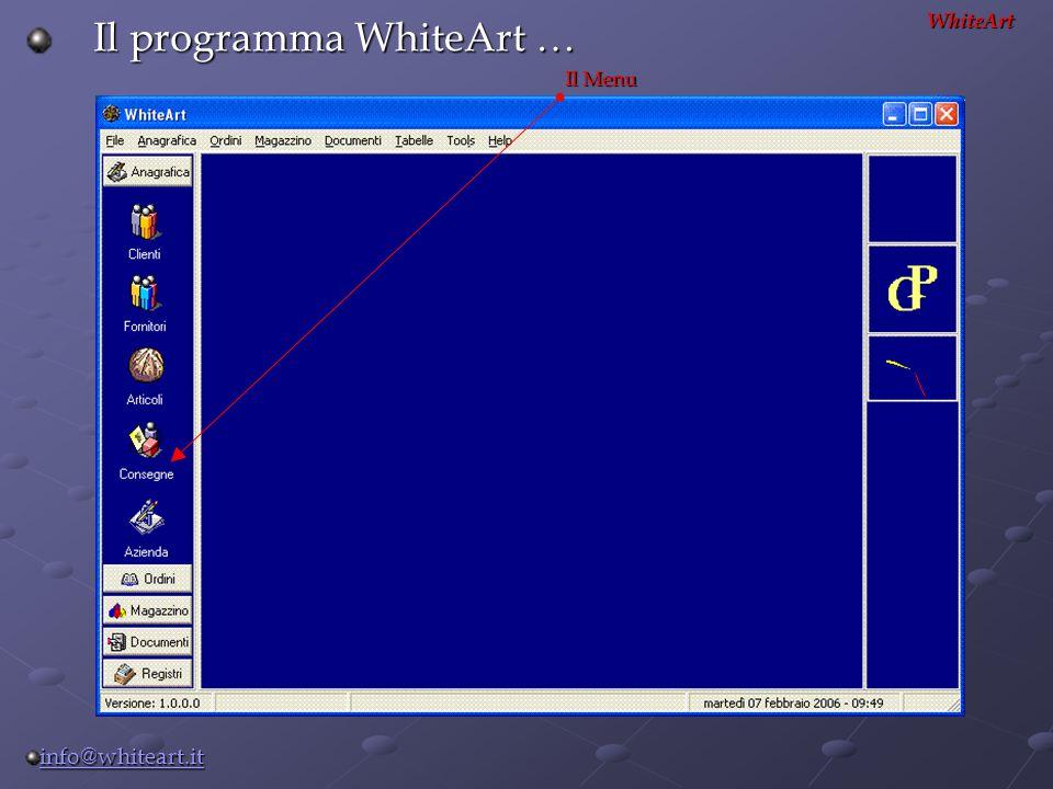 WhiteArt Il programma WhiteArt … Il Menu info@whiteart.it