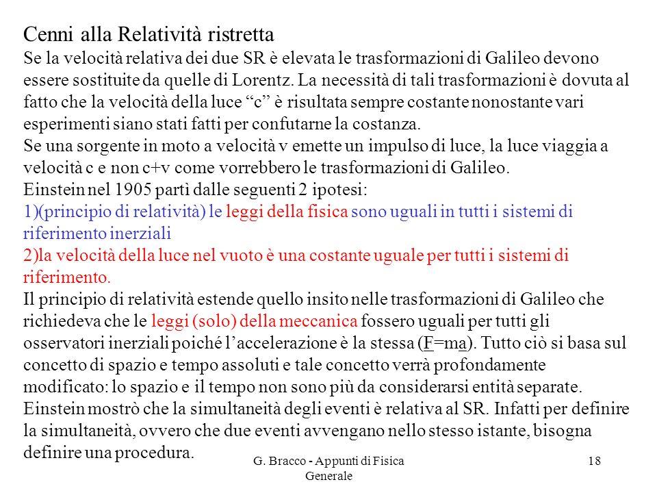 G. Bracco - Appunti di Fisica Generale 18 Cenni alla Relatività ristretta Se la velocità relativa dei due SR è elevata le trasformazioni di Galileo de