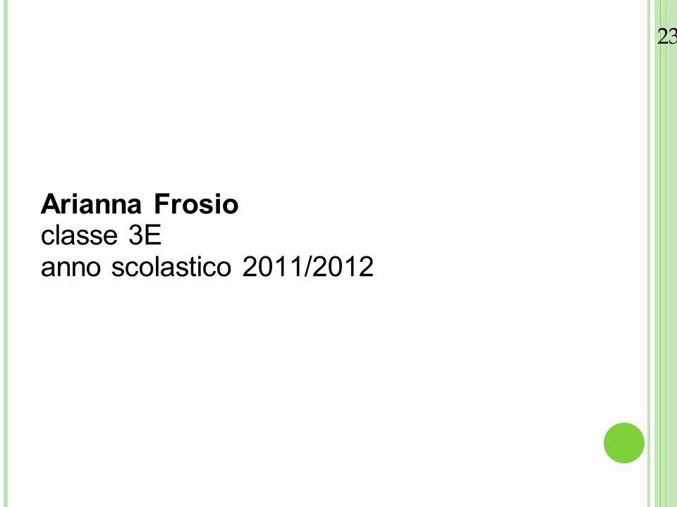 23/08/12 Arianna Frosio classe 3E anno scolastico 2011/2012