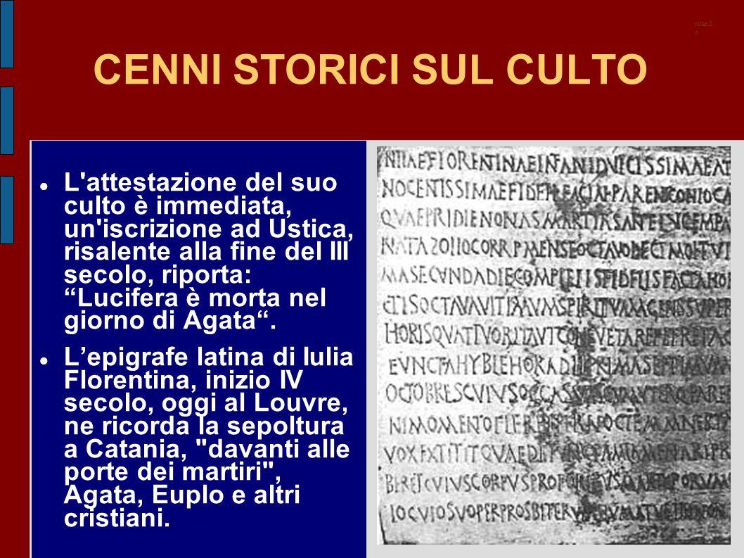 """CENNI STORICI SUL CULTO L'attestazione del suo culto è immediata, un'iscrizione ad Ustica, risalente alla fine del III secolo, riporta: """"Lucifera è mo"""