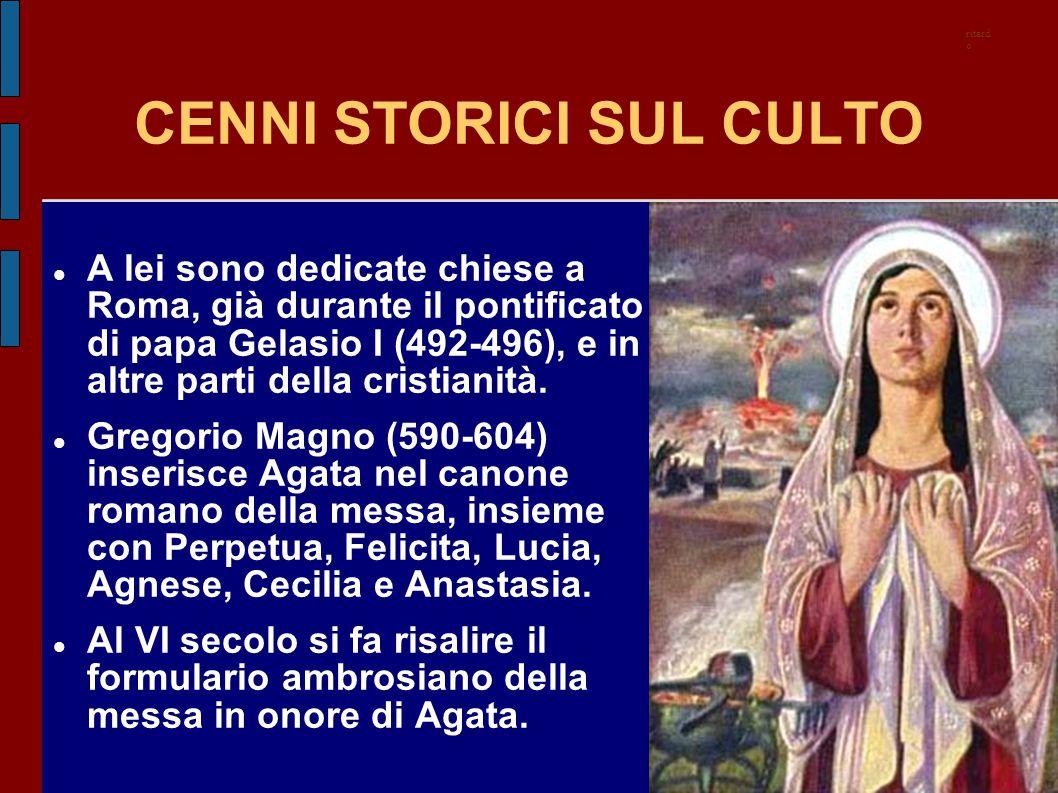 CENNI STORICI SUL CULTO A lei sono dedicate chiese a Roma, già durante il pontificato di papa Gelasio I (492-496), e in altre parti della cristianità.