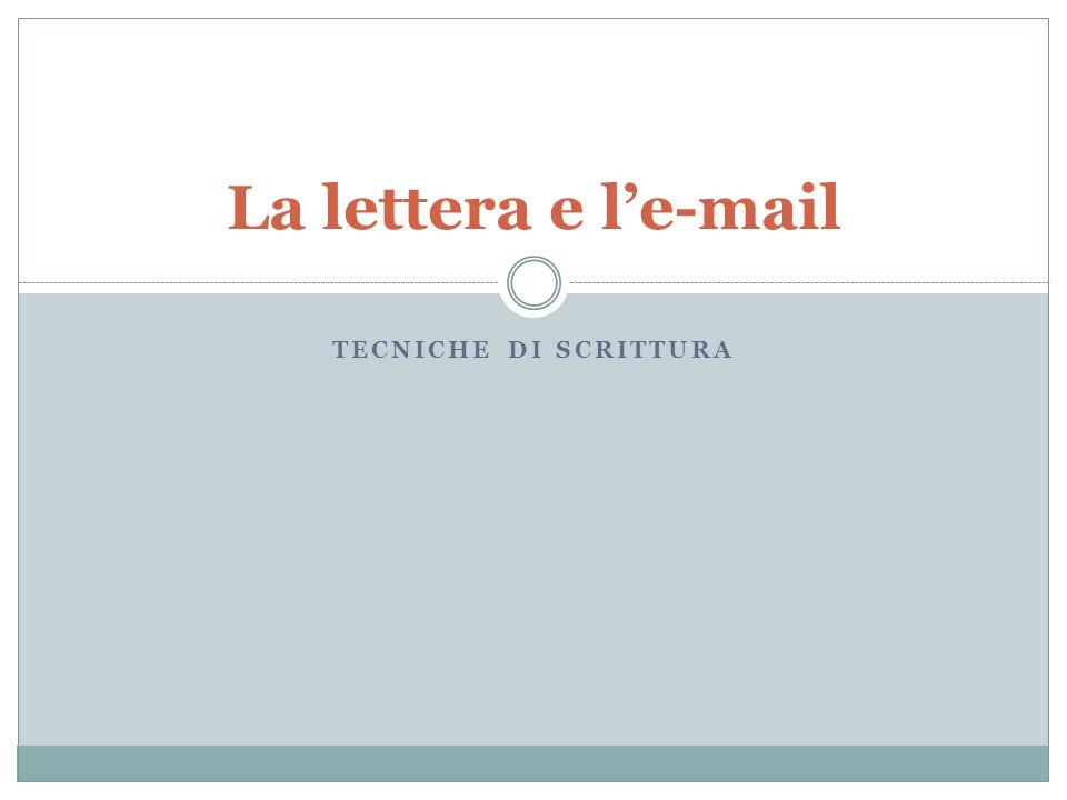 TECNICHE DI SCRITTURA La lettera e l'e-mail