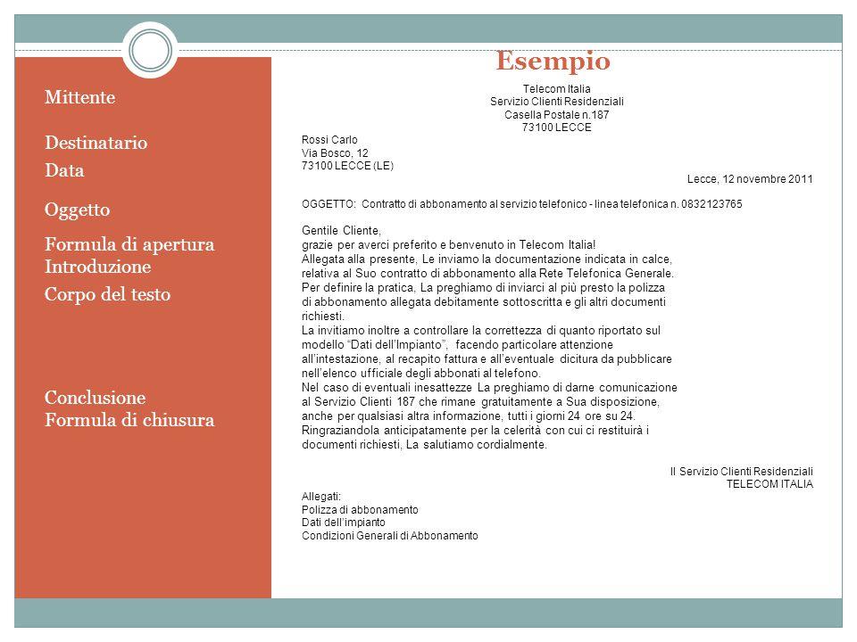 Esempio Mittente Destinatario Data Oggetto Formula di apertura Introduzione Corpo del testo Conclusione Formula di chiusura Telecom Italia Servizio Cl