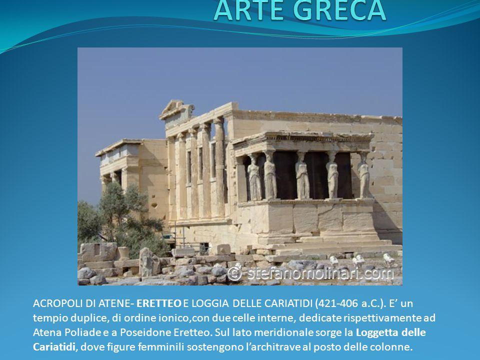 ACROPOLI DI ATENE- ERETTEO E LOGGIA DELLE CARIATIDI (421-406 a.C.).