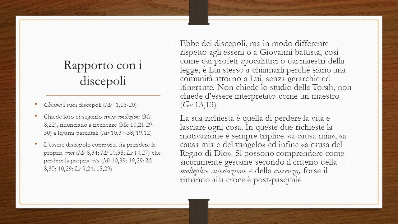 Rapporto con i discepoli Ebbe dei discepoli, ma in modo differente rispetto agli esseni o a Giovanni battista, così come dai profeti apocalittici o da