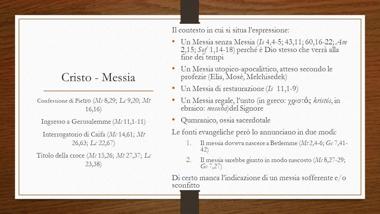 Cristo - Messia Il contesto in cui si situa l'espressione: Un Messia senza Messia (Is 4,4-5; 43,11; 60,16-22; Am 2,15; Sof 1,14-18) perché è Dio stess