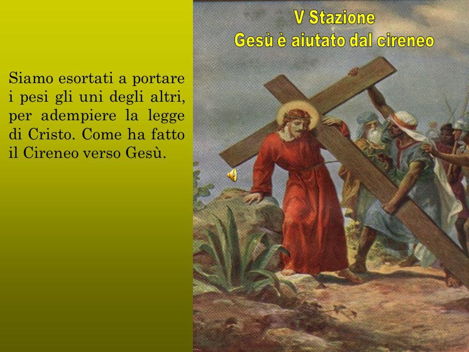 Nelle tenebre del mondo, mediante il gesto compas- sionevole della Veronica, la gloria divina rifulge sul volto di Cristo.