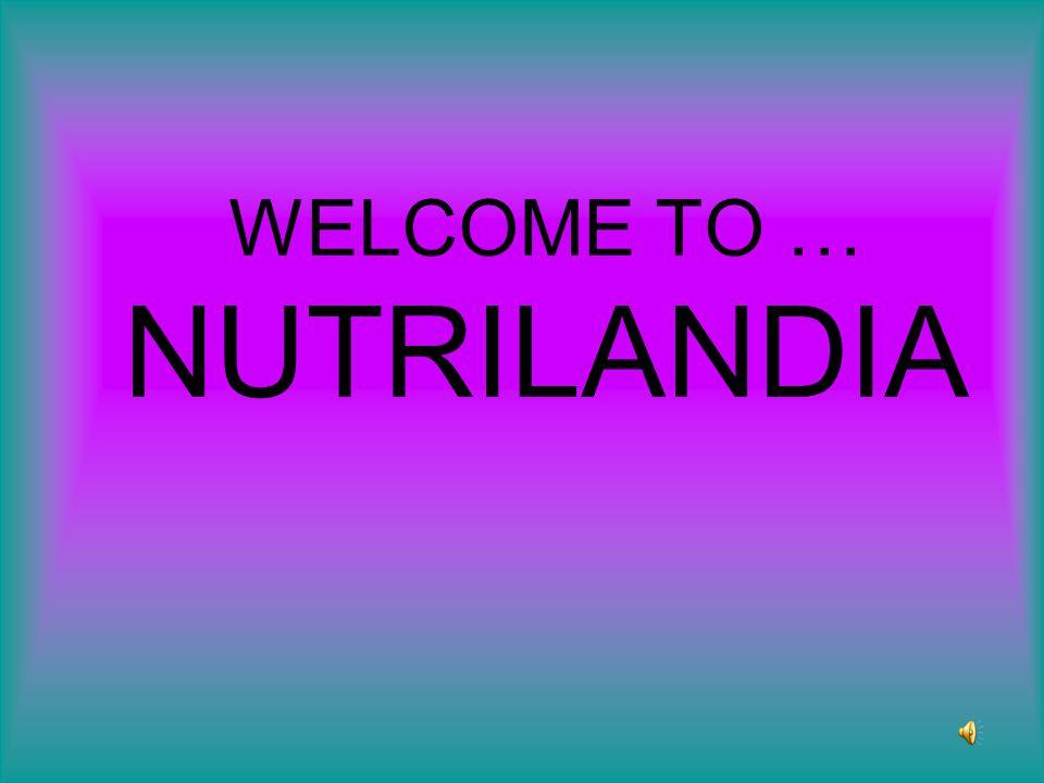 WELCOME TO … NUTRILANDIA