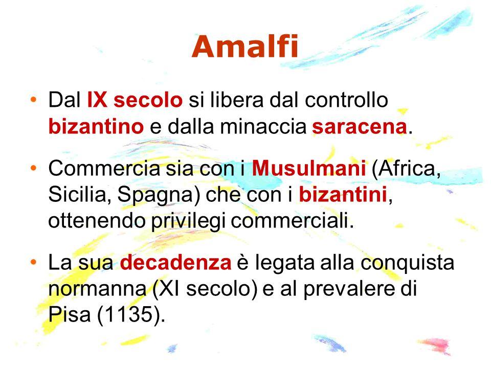 Amalfi Dal IX secolo si libera dal controllo bizantino e dalla minaccia saracena.