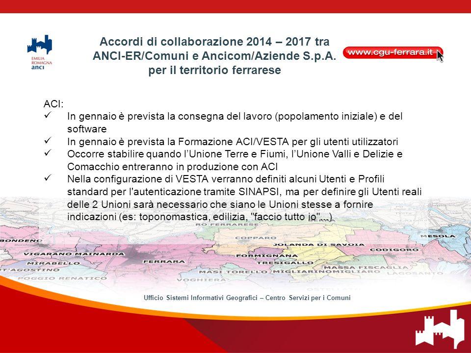 ACI: In gennaio è prevista la consegna del lavoro (popolamento iniziale) e del software In gennaio è prevista la Formazione ACI/VESTA per gli utenti u