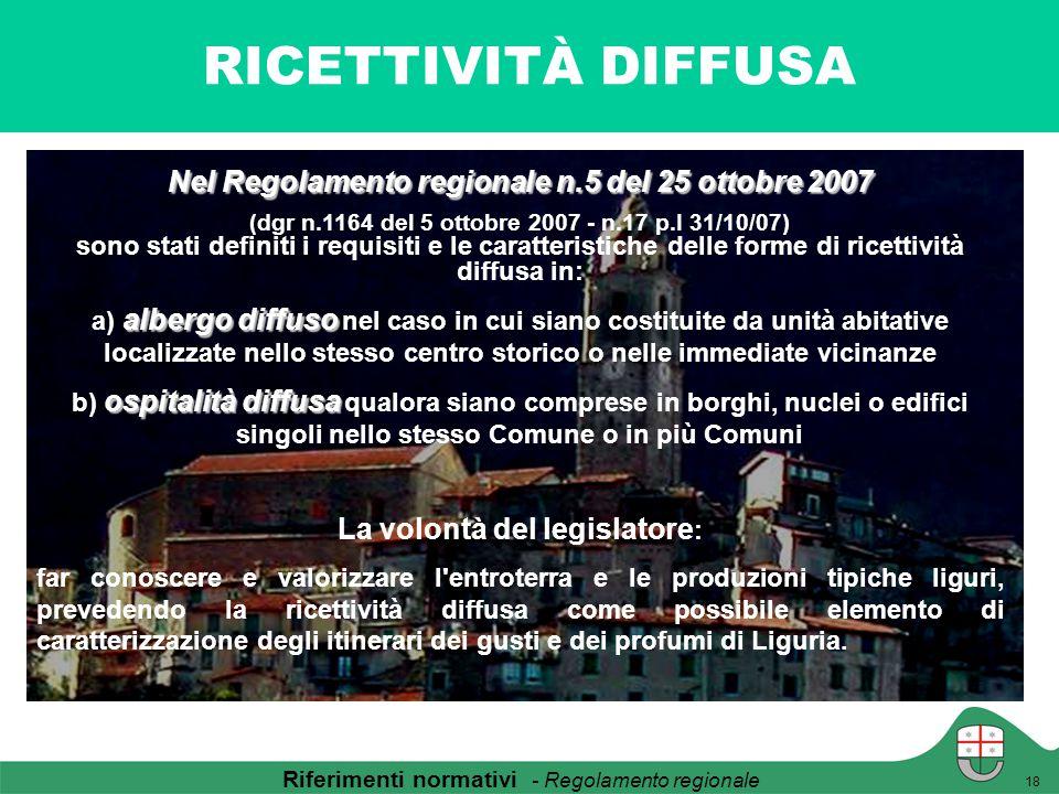 RICETTIVITÀ DIFFUSA 18 Nel Regolamento regionale n.5 del 25 ottobre 2007 (dgr n.1164 del 5 ottobre 2007 - n.17 p.I 31/10/07) sono stati definiti i req