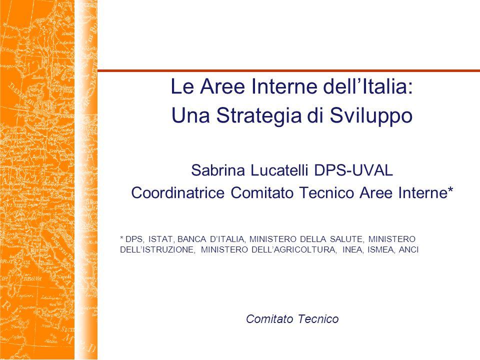 Strategia Nazionale per le Aree Interne del Paese: il Processo « Una parte maggioritaria del territorio italiano caratterizzata dalla aggregazione dei cittadini in Centri Minori, anche assai piccoli, spesso con limitata accessibilità a servizi essenziali».