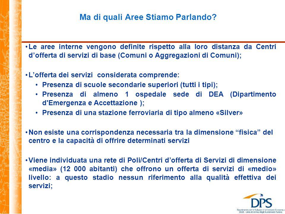 Italia – Classificazione del territorio Classi Fonte: elaborazione UVAL-UVER-ISTAT-Ministero della Salute Poli di attrazione inter-comunali Aree di cintura (t < 20') Aree intermedie (20' < t < 40') Aree periferiche (40' < t < 75') Aree ultra-periferiche (t > 75') Autostrade Aree interne Poli di attrazione urbani