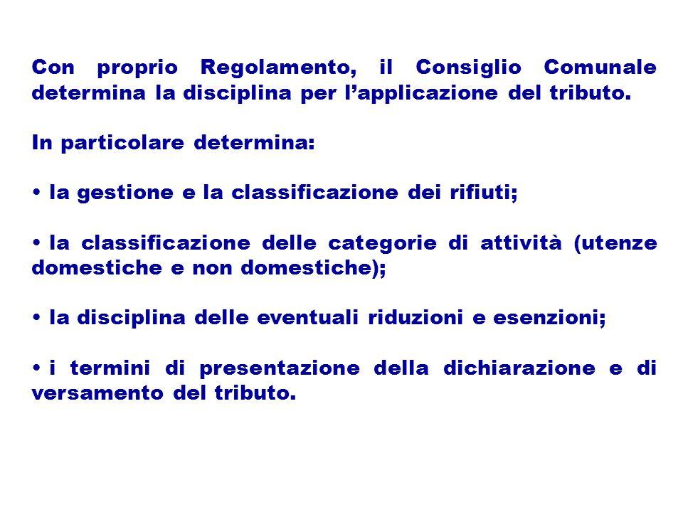 Con proprio Regolamento, il Consiglio Comunale determina la disciplina per l'applicazione del tributo.