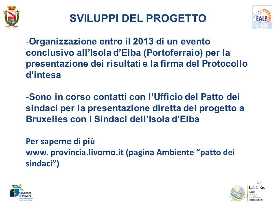17 SVILUPPI DEL PROGETTO -Organizzazione entro il 2013 di un evento conclusivo all'Isola d'Elba (Portoferraio) per la presentazione dei risultati e la
