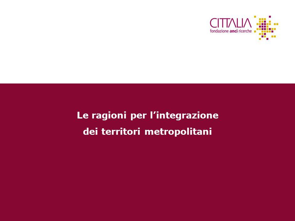 10 Le ragioni per l'integrazione dei territori metropolitani