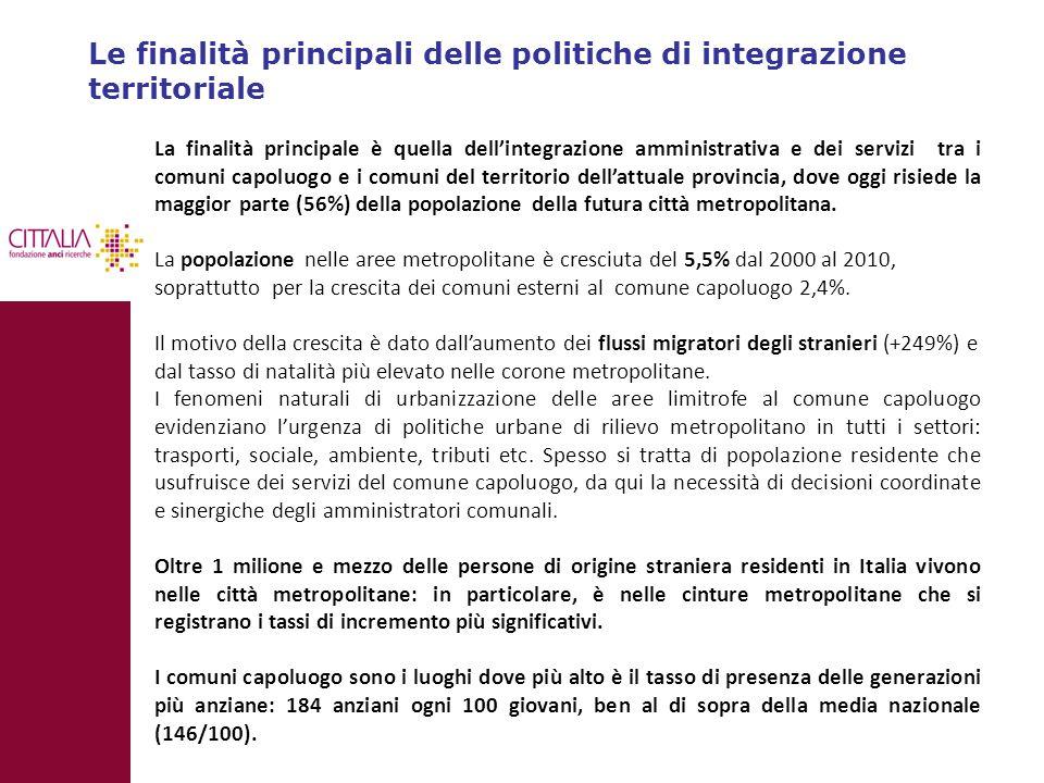 Le finalità principali delle politiche di integrazione territoriale La finalità principale è quella dell'integrazione amministrativa e dei servizi tra