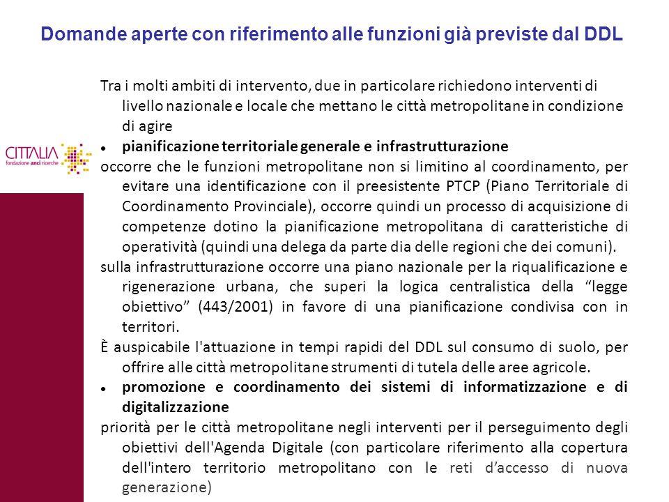 Domande aperte con riferimento alle funzioni già previste dal DDL Tra i molti ambiti di intervento, due in particolare richiedono interventi di livell