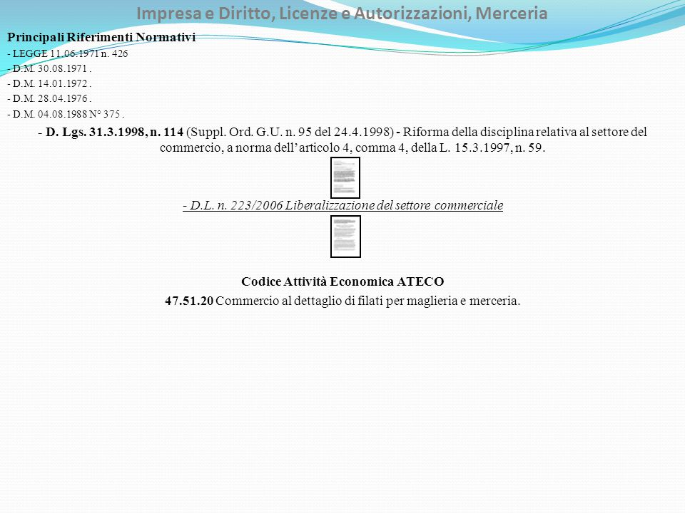 Impresa e Diritto, Licenze e Autorizzazioni, Merceria Principali Riferimenti Normativi - LEGGE 11.06.1971 n. 426 - D.M. 30.08.1971. - D.M. 14.01.1972.