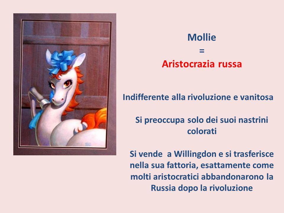 Mollie = Aristocrazia russa Indifferente alla rivoluzione e vanitosa Si preoccupa solo dei suoi nastrini colorati Si vende a Willingdon e si trasferis