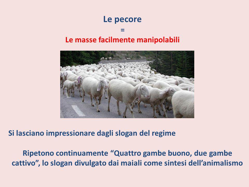 """Le pecore = Le masse facilmente manipolabili Si lasciano impressionare dagli slogan del regime Ripetono continuamente """"Quattro gambe buono, due gambe"""