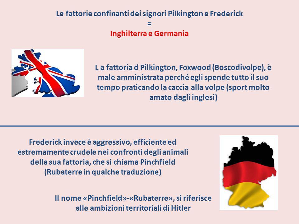 Le fattorie confinanti dei signori Pilkington e Frederick = Inghilterra e Germania L a fattoria d Pilkington, Foxwood (Boscodivolpe), è male amministr