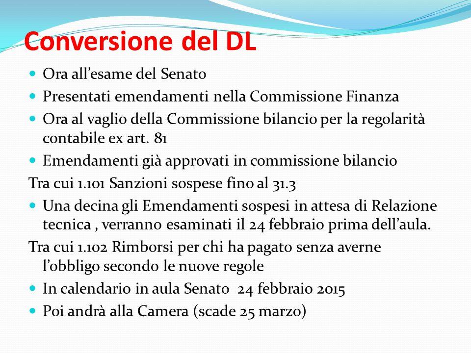 Conversione del DL Ora all'esame del Senato Presentati emendamenti nella Commissione Finanza Ora al vaglio della Commissione bilancio per la regolarità contabile ex art.
