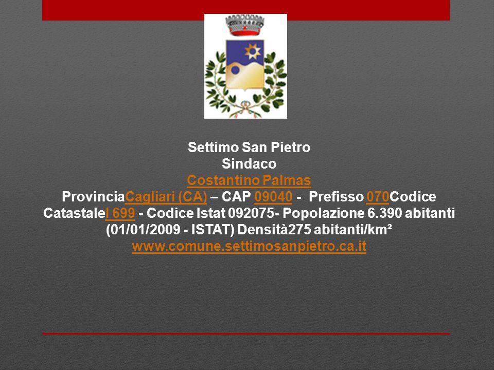 Settimo San Pietro Sindaco Costantino Palmas ProvinciaCagliari (CA) – CAP 09040 - Prefisso 070Codice CatastaleI 699 - Codice Istat 092075- Popolazione