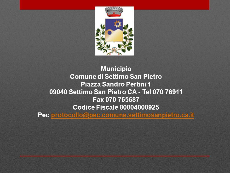 Municipio Comune di Settimo San Pietro Piazza Sandro Pertini 1 09040 Settimo San Pietro CA - Tel 070 76911 Fax 070 765687 Codice Fiscale 80004000925 P