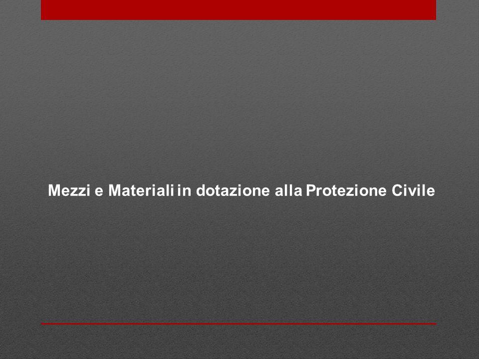 Mezzi e Materiali in dotazione alla Protezione Civile