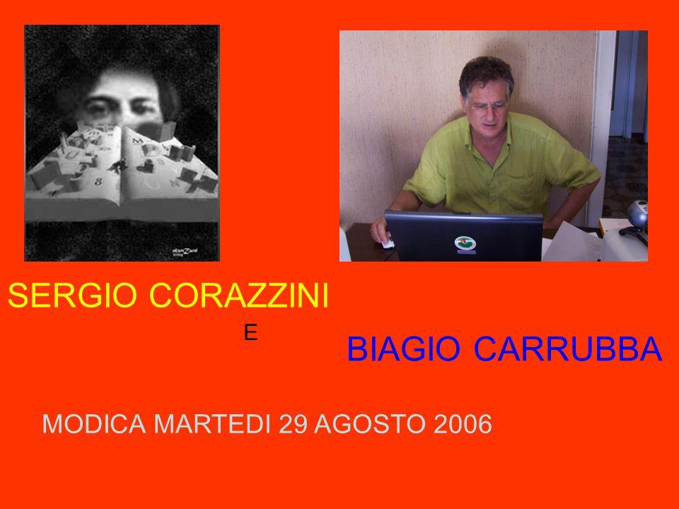 SERGIO CORAZZINI BIAGIO CARRUBBA E MODICA MARTEDI 29 AGOSTO 2006