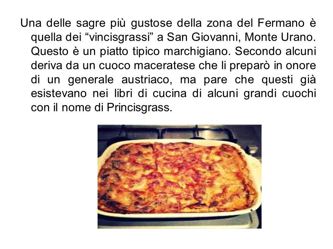 """Una delle sagre più gustose della zona del Fermano è quella dei """"vincisgrassi"""" a San Giovanni, Monte Urano. Questo è un piatto tipico marchigiano. Sec"""