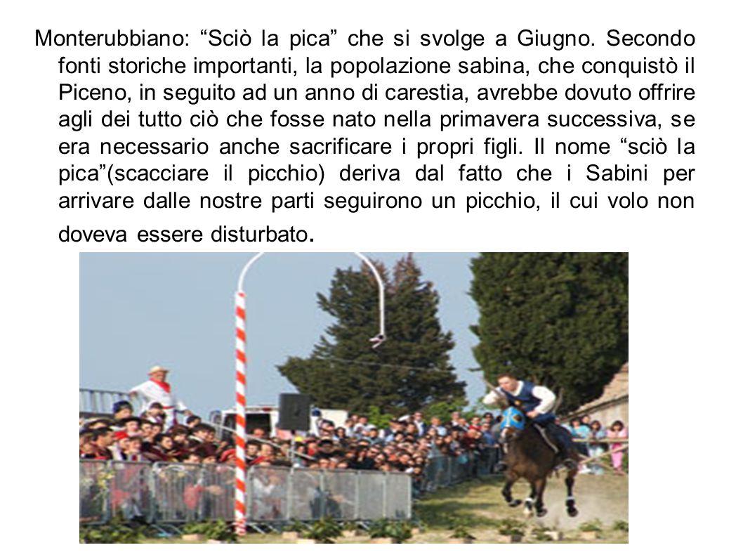 """Monterubbiano: """"Sciò la pica"""" che si svolge a Giugno. Secondo fonti storiche importanti, la popolazione sabina, che conquistò il Piceno, in seguito ad"""