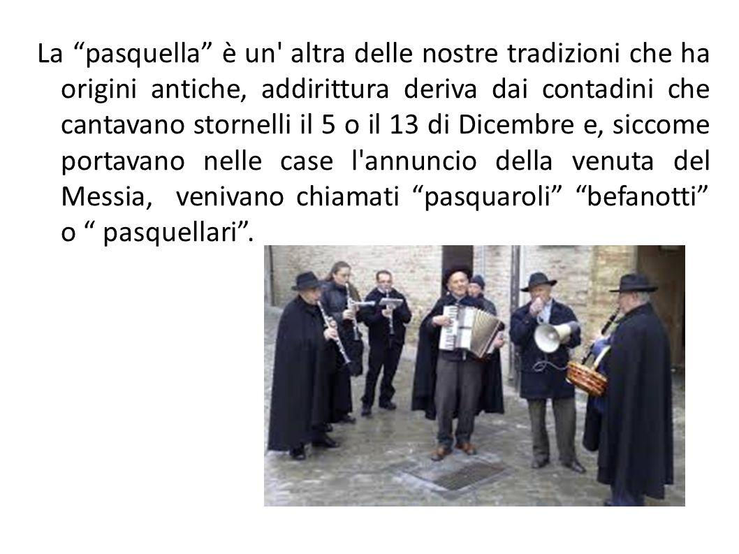 """La """"pasquella"""" è un' altra delle nostre tradizioni che ha origini antiche, addirittura deriva dai contadini che cantavano stornelli il 5 o il 13 di Di"""
