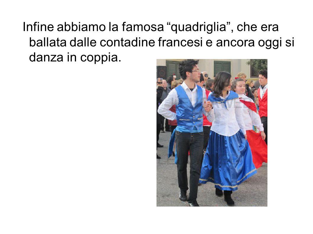 """Infine abbiamo la famosa """"quadriglia"""", che era ballata dalle contadine francesi e ancora oggi si danza in coppia."""