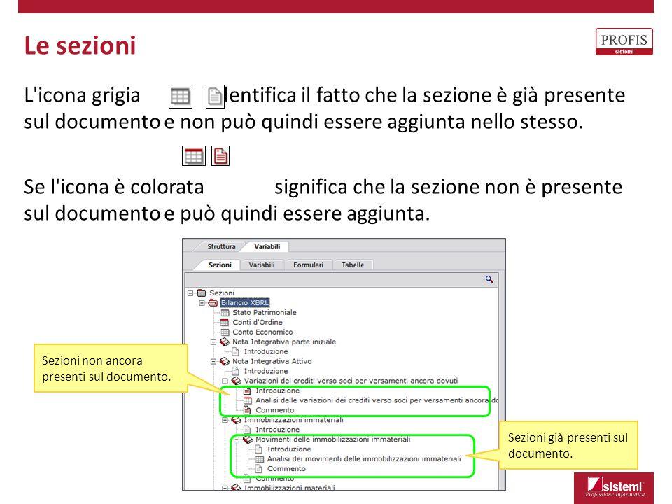 L'icona grigia identifica il fatto che la sezione è già presente sul documento e non può quindi essere aggiunta nello stesso. Se l'icona è colorata si