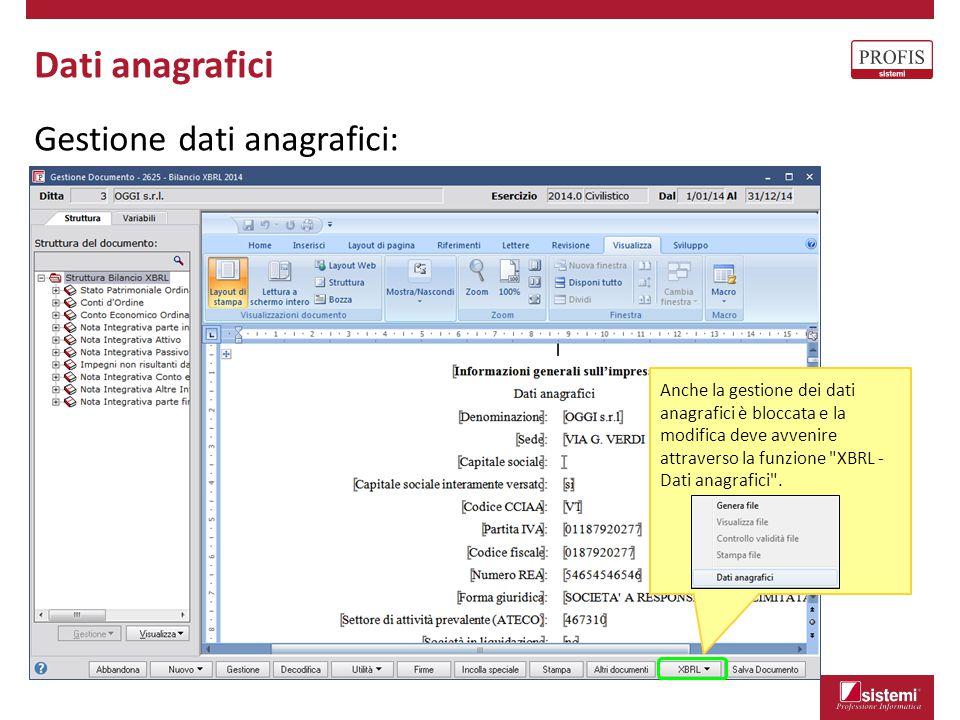 Dati anagrafici Gestione dati anagrafici: Anche la gestione dei dati anagrafici è bloccata e la modifica deve avvenire attraverso la funzione