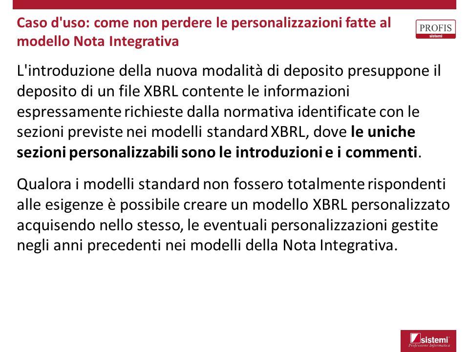 Caso d'uso: come non perdere le personalizzazioni fatte al modello Nota Integrativa L'introduzione della nuova modalità di deposito presuppone il depo