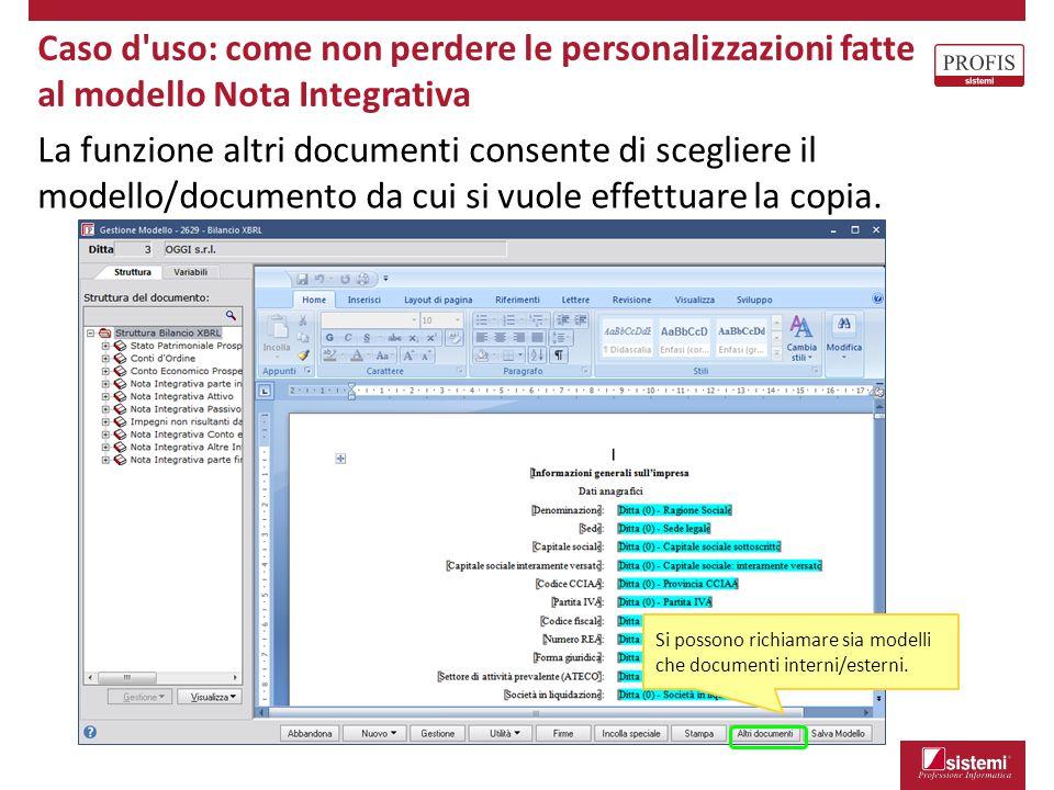 Caso d'uso: come non perdere le personalizzazioni fatte al modello Nota Integrativa La funzione altri documenti consente di scegliere il modello/docum