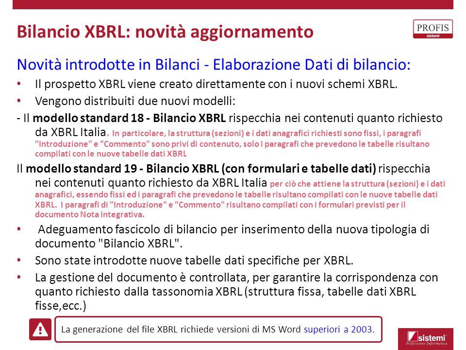 La creazione del documento Bilancio XBRL è del tutto analoga nell impostazione alla creazione degli altri documenti di bilancio.