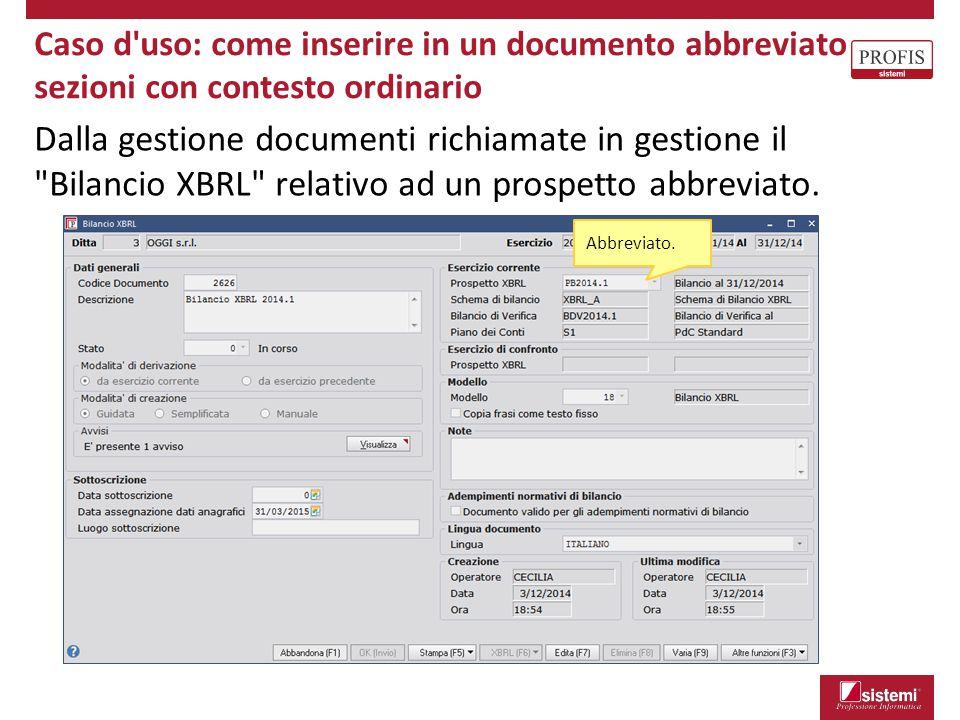 Caso d'uso: come inserire in un documento abbreviato sezioni con contesto ordinario Dalla gestione documenti richiamate in gestione il
