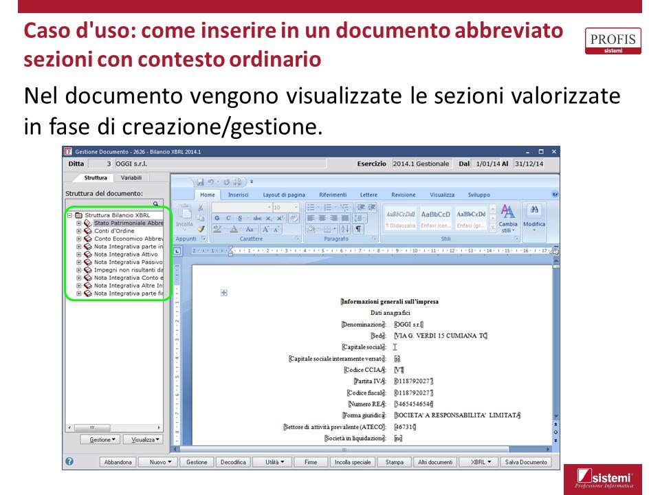 Caso d'uso: come inserire in un documento abbreviato sezioni con contesto ordinario Nel documento vengono visualizzate le sezioni valorizzate in fase