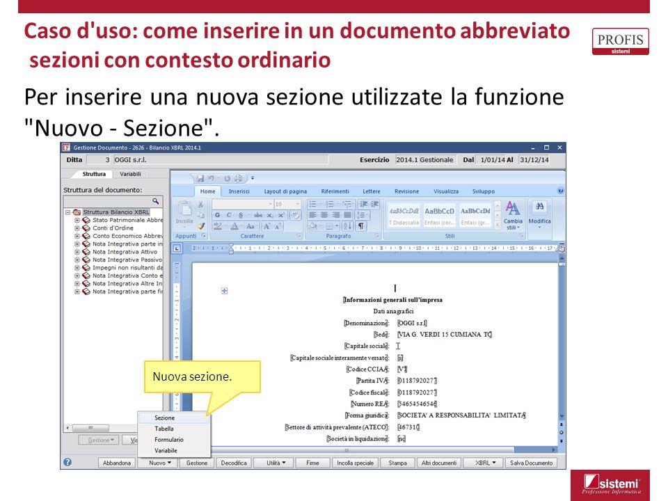 Caso d'uso: come inserire in un documento abbreviato sezioni con contesto ordinario Per inserire una nuova sezione utilizzate la funzione