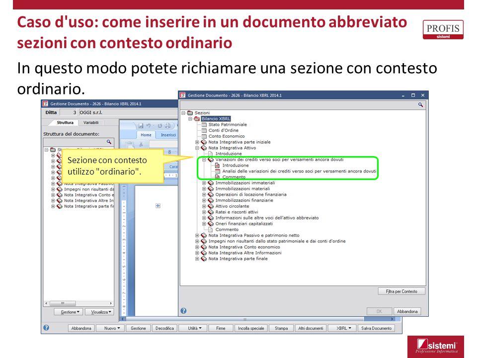 Caso d'uso: come inserire in un documento abbreviato sezioni con contesto ordinario In questo modo potete richiamare una sezione con contesto ordinari