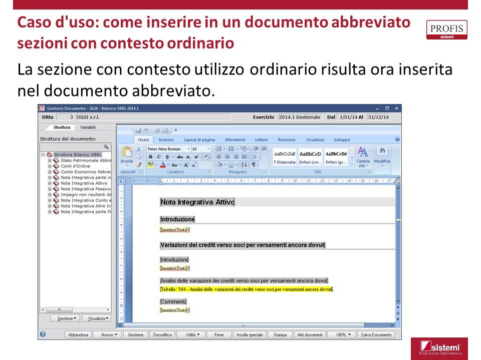 Caso d'uso: come inserire in un documento abbreviato sezioni con contesto ordinario La sezione con contesto utilizzo ordinario risulta ora inserita ne