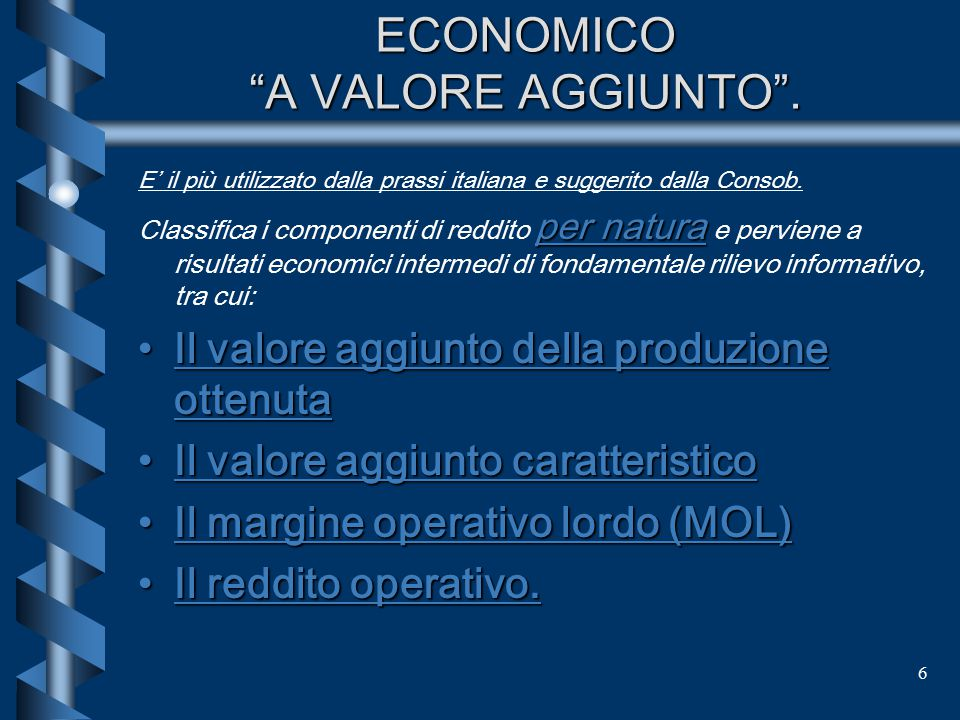 6 LO SCHEMA DEL CONTO ECONOMICO A VALORE AGGIUNTO .