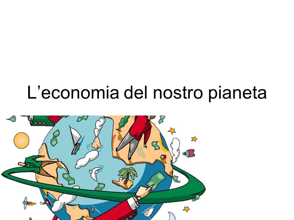 L'economia del nostro pianeta