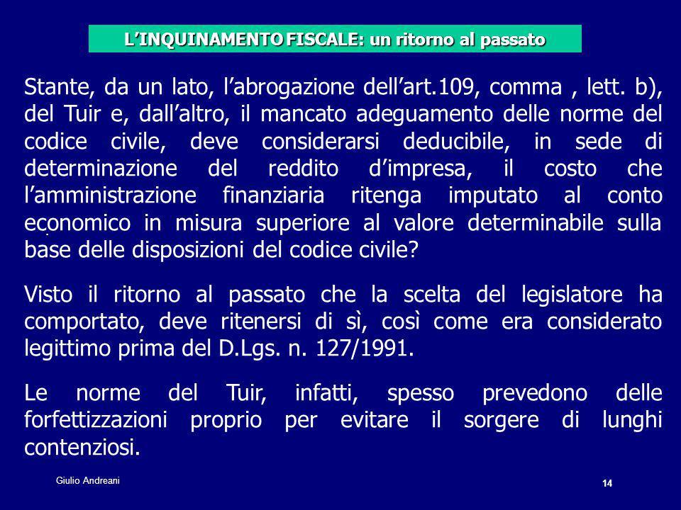 14 Giulio Andreani. Stante, da un lato, l'abrogazione dell'art.109, comma, lett.