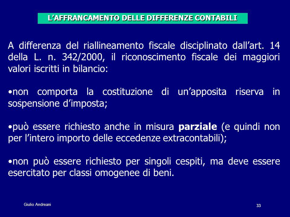 33 Giulio Andreani. A differenza del riallineamento fiscale disciplinato dall'art.